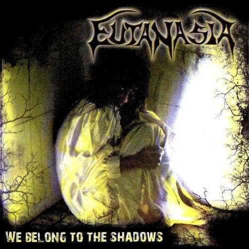Eutanasia - We Belong to the Shadows