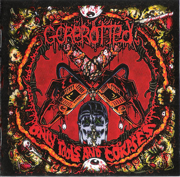 Gorerotted - Only Tools and Corpses