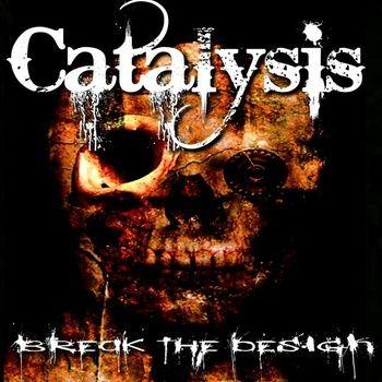Catalysis - Break the Design