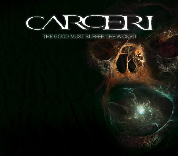Carceri - The Good Must Suffer the Wicked