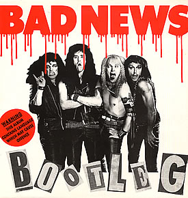 Bad News - Bootleg