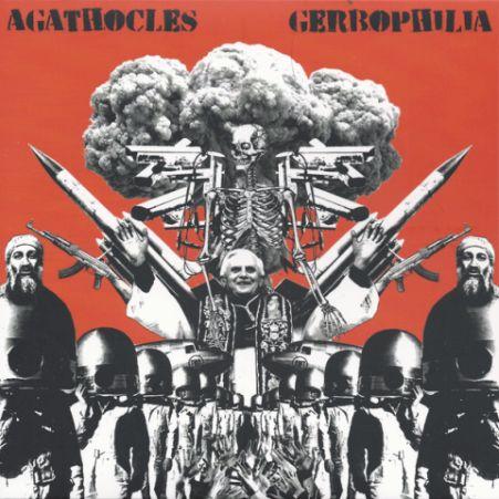 Agathocles / Gerbophilia - Agathocles / Gerbophilia