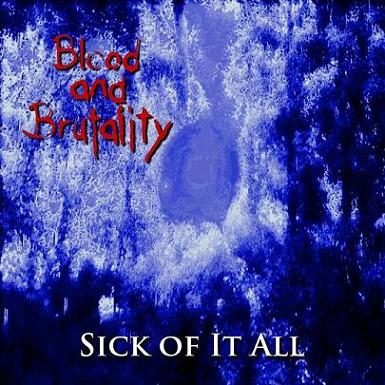 Blood and Brutality - Sick of It All