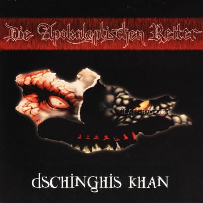 Die Apokalyptischen Reiter - Dschinghis Khan