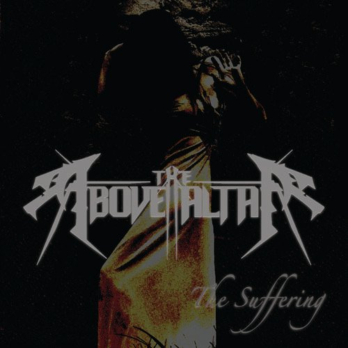 Above the Altar - The Suffering