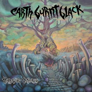 Earth Burnt Black - Harrowing Catharsis