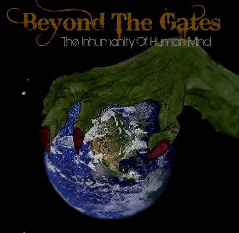 Beyond the Gates - The Inhumanity of Human Mind