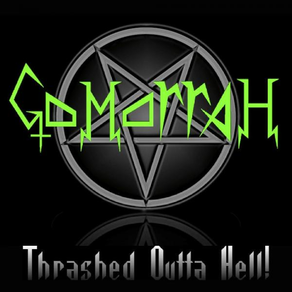 Gomorrah - Thrashed Outta Hell