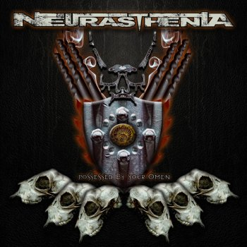 Neurasthenia - Possessed by Your Omen