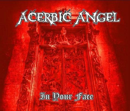 Acerbic Angel - In Your Face