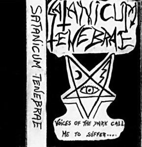 Satanicum Tenebrae - Voices of the Dark Call Me to Suffer