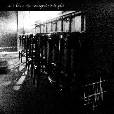 Licht erlischt... - ...and Below, the Retrograde Disciples