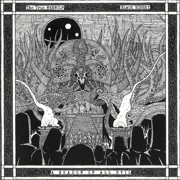 The True Werwolf / Black Misery - A Shadow of All Evil