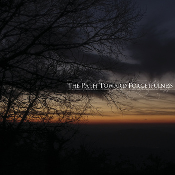 ... - The Path Toward Forgetfulness