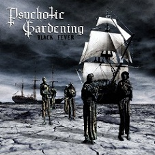 Psychotic Gardening - Black Fever