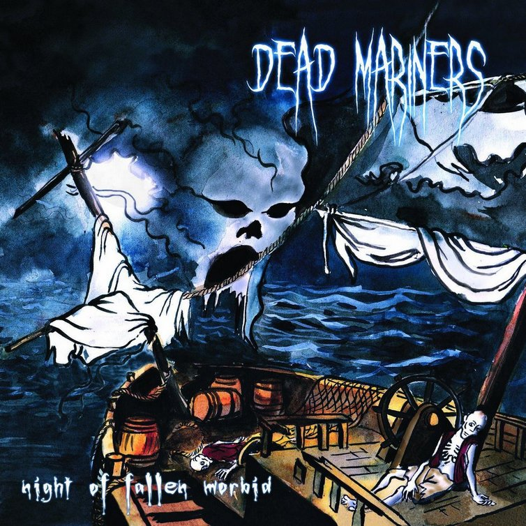 Dead Mariners - Night of the Fallen Morbid