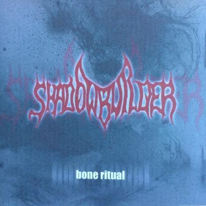 Shadowbuilder - Bone Ritual