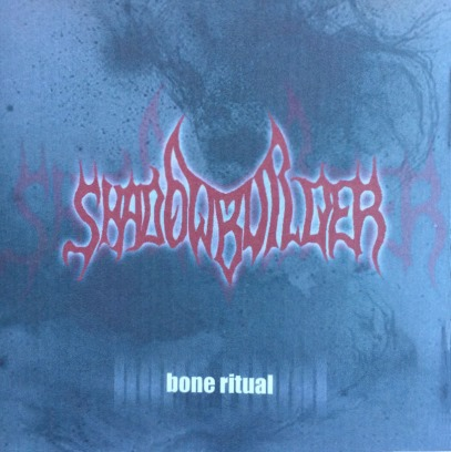 Shadowbuilder - Bone Ritual