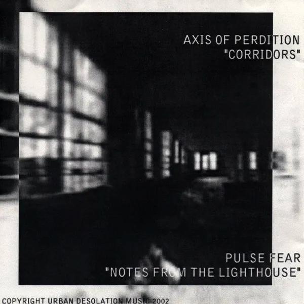 The Axis of Perdition / Pulsefear - Corridors