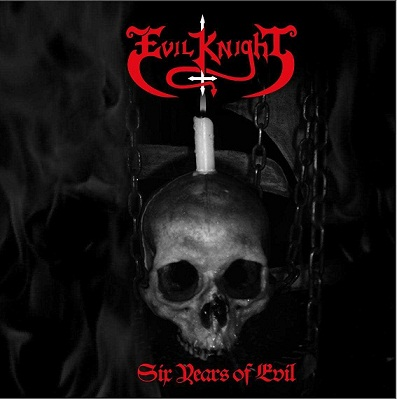 Evil Knight - Six Years of Evil