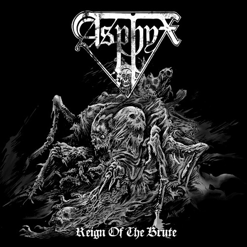Asphyx - Reign of the Brute