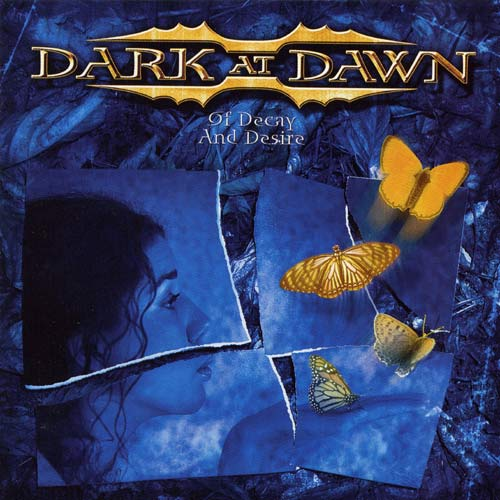 Dark at Dawn — Of Decay And Desire (2003)