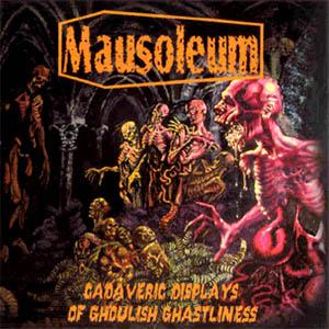 Mausoleum - Cadaveric Displays of Ghoulish Ghastliness