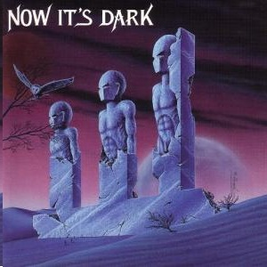Now It's Dark - Now It's Dark