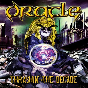 Oracle - Thrashin' the Decade