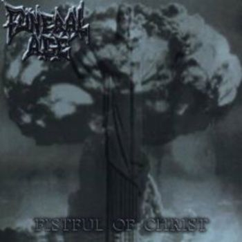Funeral Age - Fistful of Christ