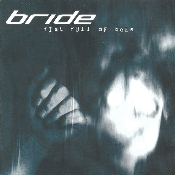 Bride - Fist Full of Bees