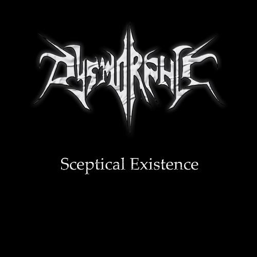 Dysmorphic - Sceptical Existence