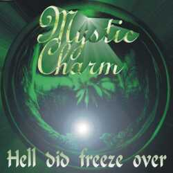 Mystic Charm - Hell Did Freeze Over