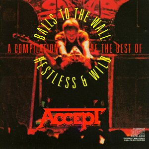 Accept - A Compilation of the Best of Balls to the Wall / Restless and Wild