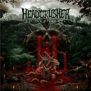 Headcrusher - Let the Blood Run