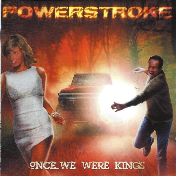 Powerstroke - Once We Were Kings