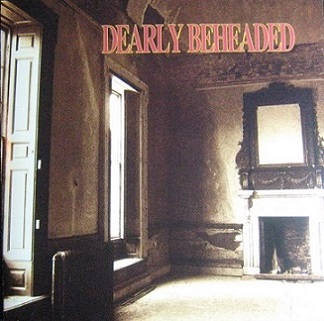 Dearly Beheaded - In a Darkened Room