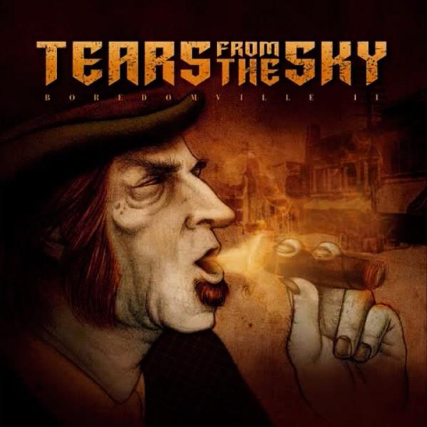 Tears from the Sky - Boredomville II