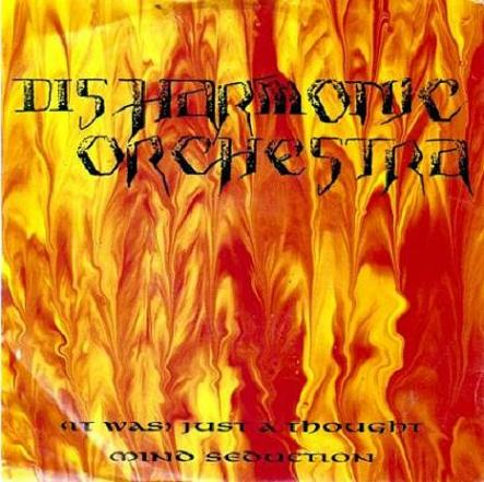 Disharmonic Orchestra - (It Was) Just a Thought / Mind Seduction