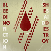 She Said Destroy - Bleeding Fiction
