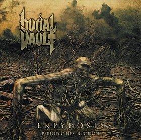 Burial Vault - Ekpyrosis (Periodic Destruction)