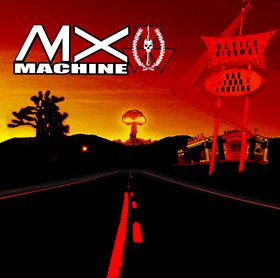 MX Machine - Devils Highway