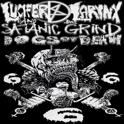Lucifer D. Larynx - Lucifer D. Larynx and the Satanic Grind Dogs of Death