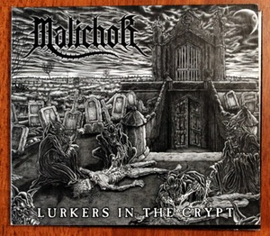 Malichor - Lurkers in the Crypt