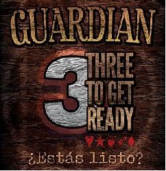 Guardian - Three to Get Ready (¿Estás listo?)