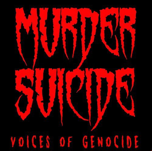 Murder Suicide - Voices of Genocide