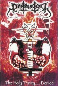 Destruktor - The Holy Trinity...Denied!