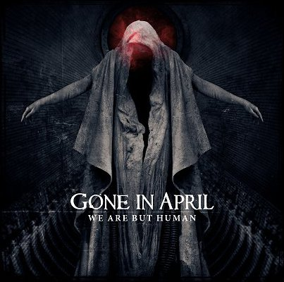 Gone in April - We Are but Human