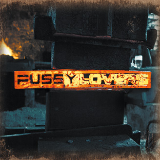 Pussylovers - We've Got You Right