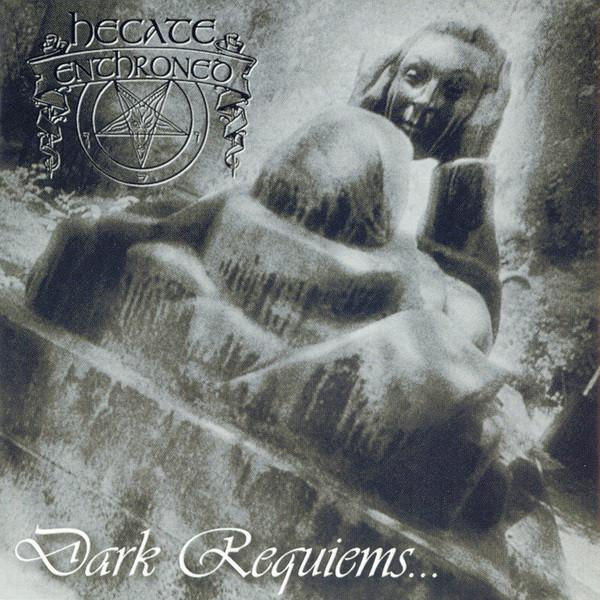 Hecate Enthroned - Dark Requiems... and Unsilent Massacre